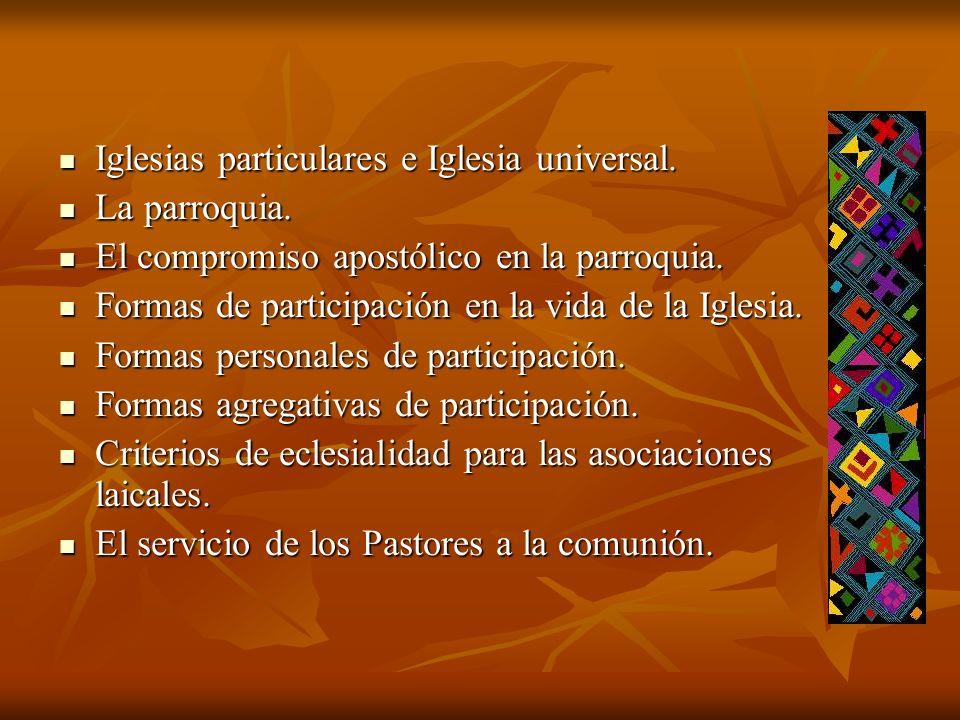 Iglesias particulares e Iglesia universal. Iglesias particulares e Iglesia universal. La parroquia. La parroquia. El compromiso apostólico en la parro