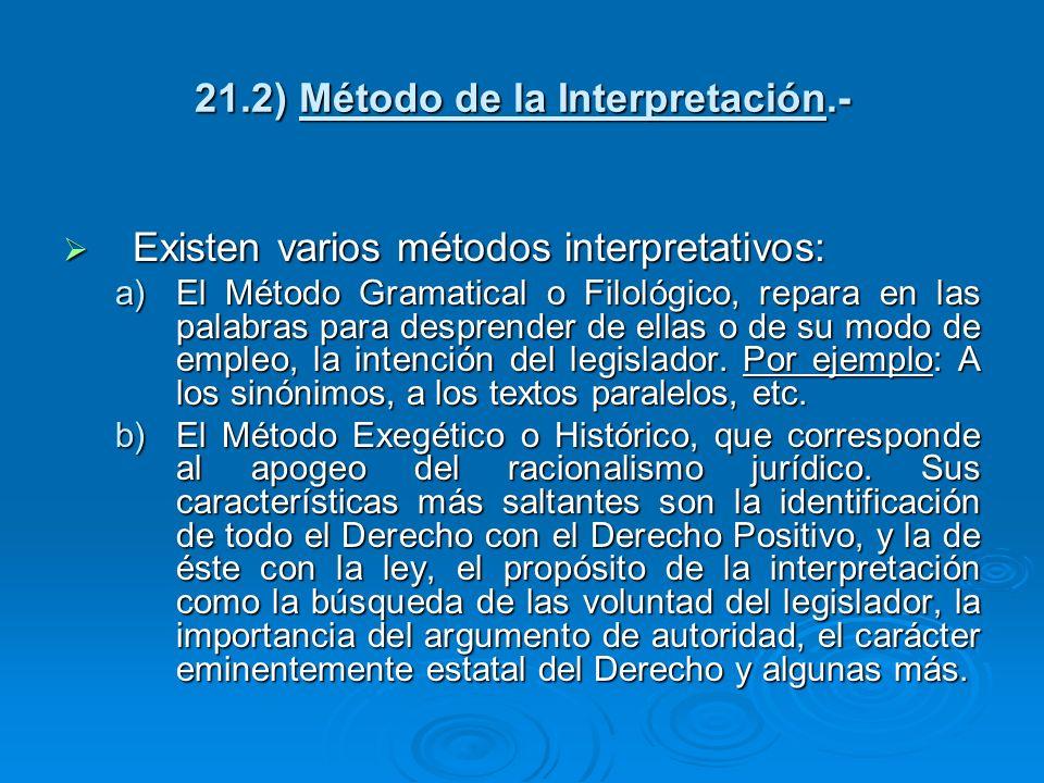 21.2) Método de la Interpretación.- Existen varios métodos interpretativos: Existen varios métodos interpretativos: a)El Método Gramatical o Filológic