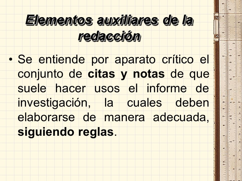 Elementos auxiliares de la redacción Se entiende por aparato crítico el conjunto de citas y notas de que suele hacer usos el informe de investigación,