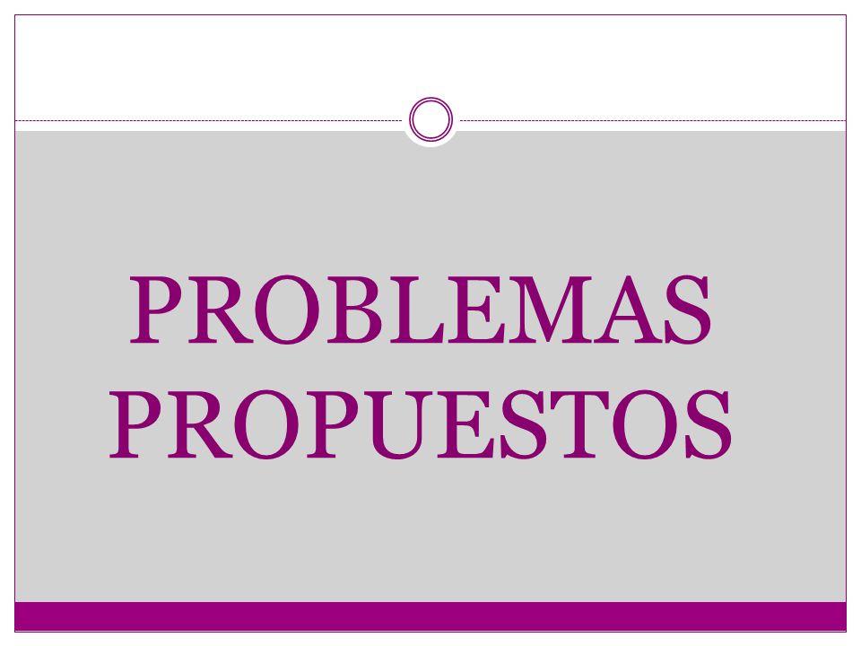 PROBLEMAS PROPUESTOS