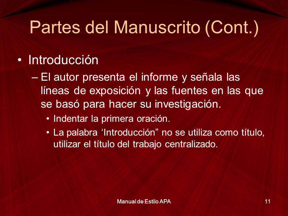 Partes del Manuscrito (Cont.) Introducción –El autor presenta el informe y señala las líneas de exposición y las fuentes en las que se basó para hacer
