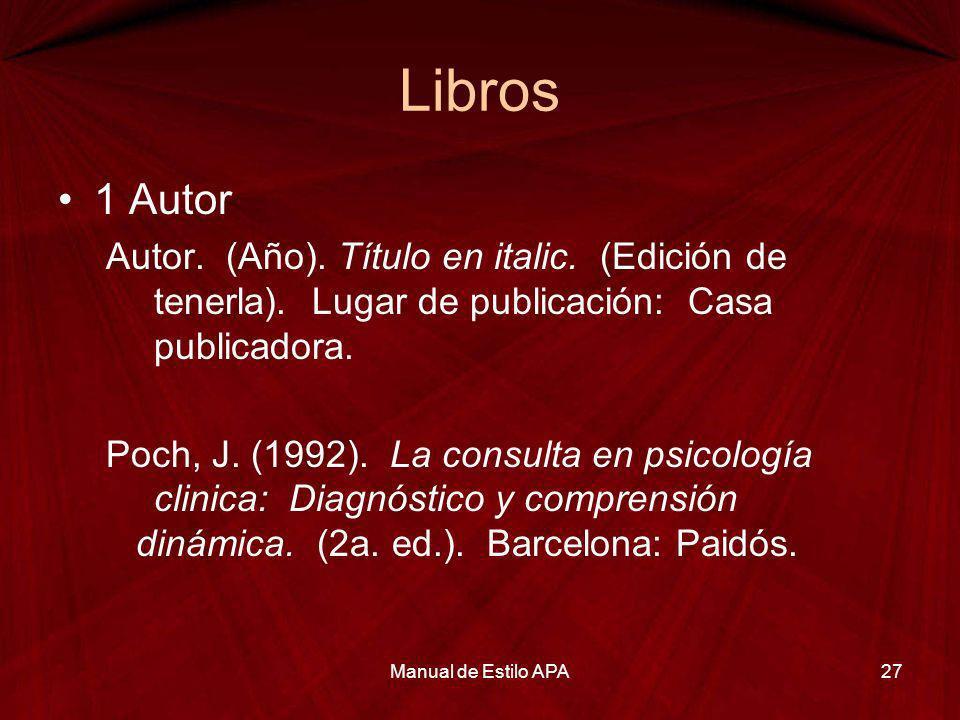 Libros 1 Autor Autor. (Año). Título en italic. (Edición de tenerla). Lugar de publicación: Casa publicadora. Poch, J. (1992). La consulta en psicologí