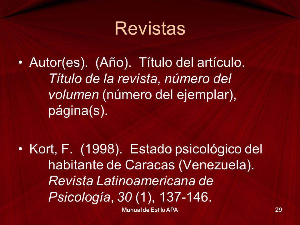 Revistas Autor(es). (Año). Título del artículo. Título de la revista, número del volumen (número del ejemplar), página(s). Kort, F. (1998). Estado psi