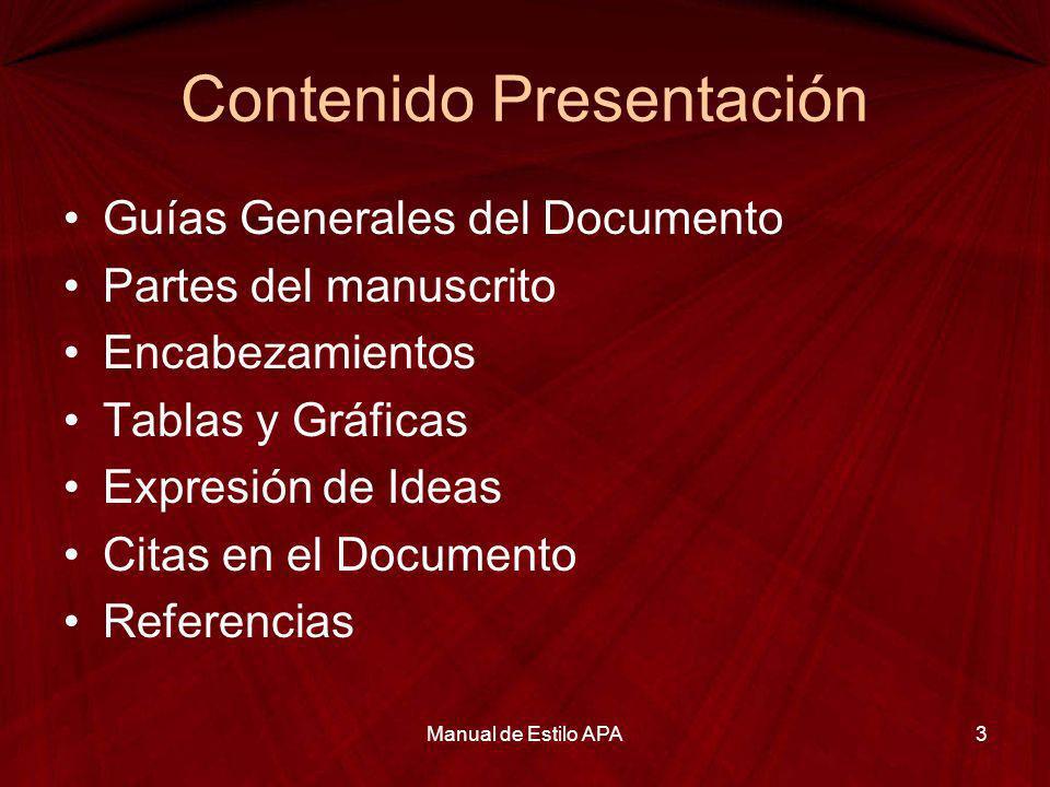 Contenido Presentación Guías Generales del Documento Partes del manuscrito Encabezamientos Tablas y Gráficas Expresión de Ideas Citas en el Documento