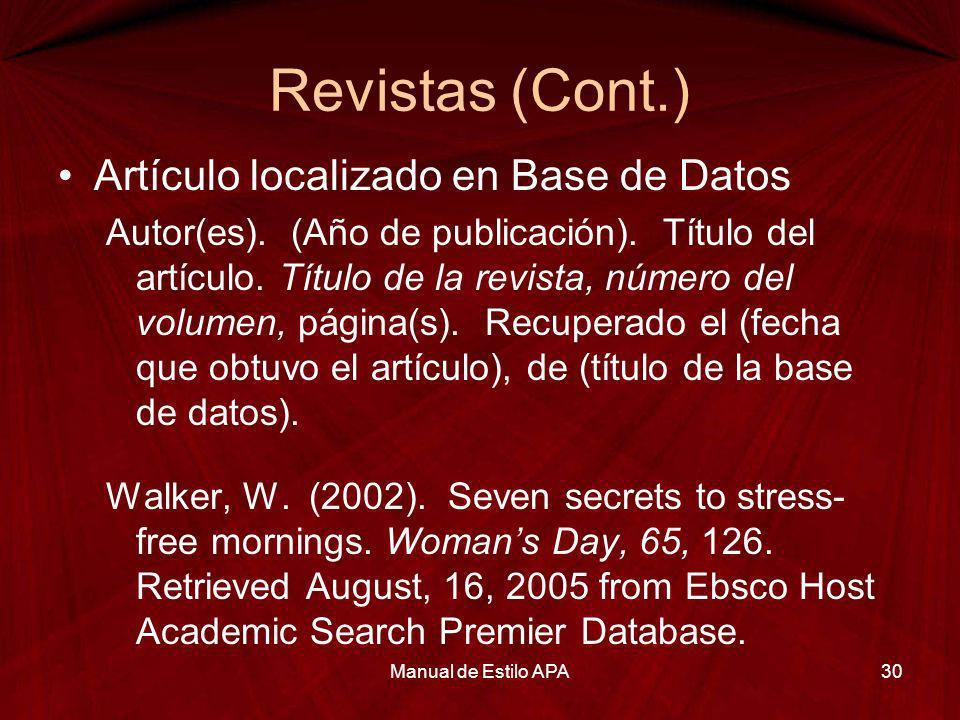 Revistas (Cont.) Artículo localizado en Base de Datos Autor(es). (Año de publicación). Título del artículo. Título de la revista, número del volumen,