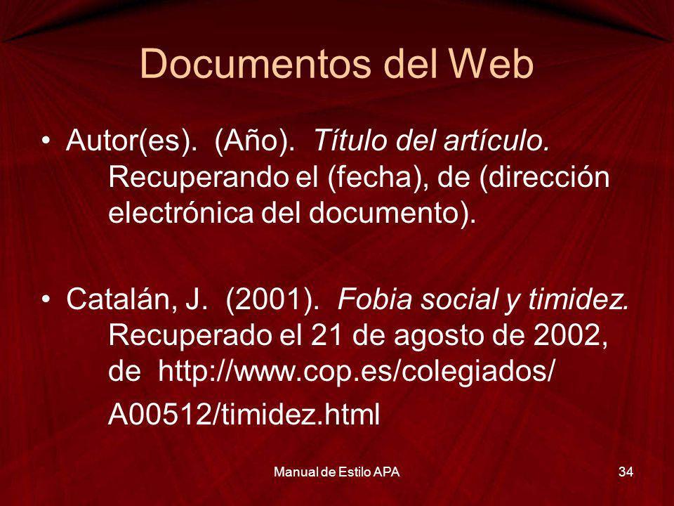 Documentos del Web Autor(es). (Año). Título del artículo. Recuperando el (fecha), de (dirección electrónica del documento). Catalán, J. (2001). Fobia