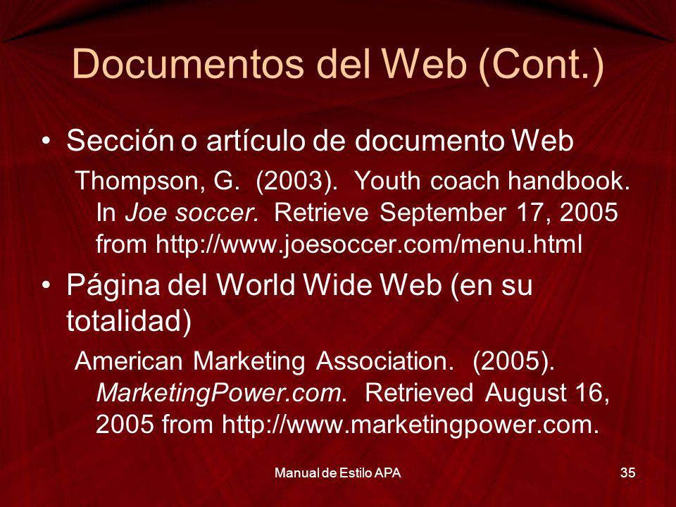 Documentos del Web (Cont.) Sección o artículo de documento Web Thompson, G. (2003). Youth coach handbook. In Joe soccer. Retrieve September 17, 2005 f