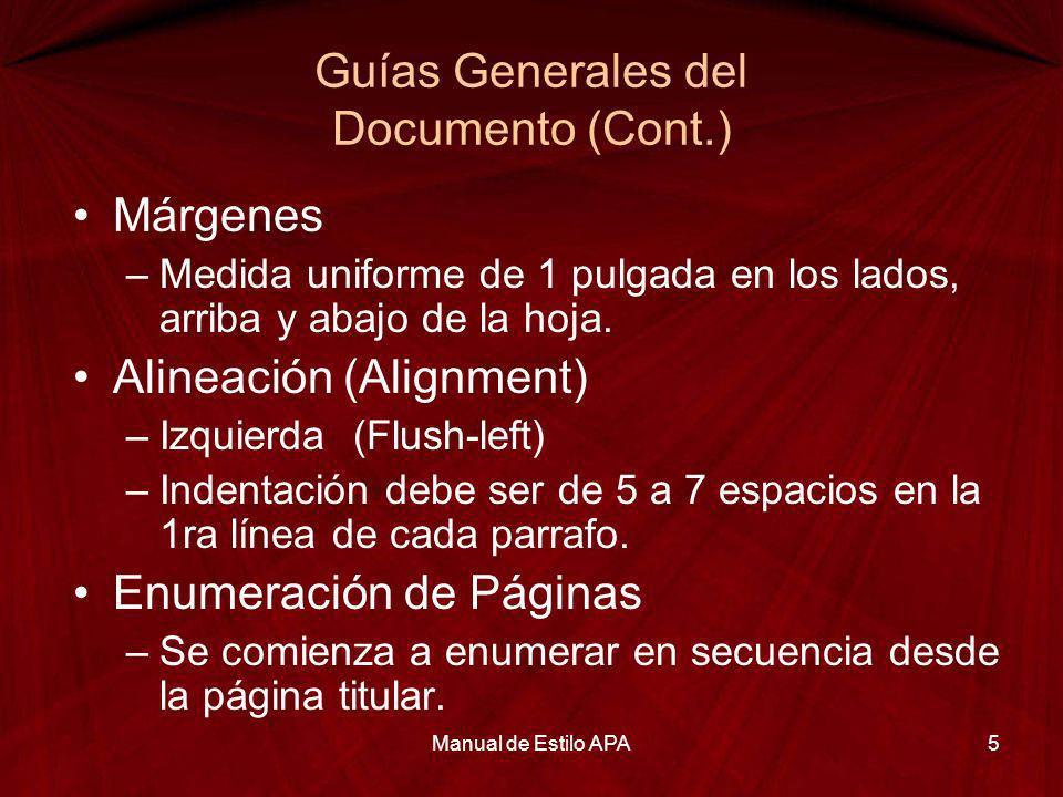 Guías Generales del Documento (Cont.) Márgenes –Medida uniforme de 1 pulgada en los lados, arriba y abajo de la hoja. Alineación (Alignment) –Izquierd