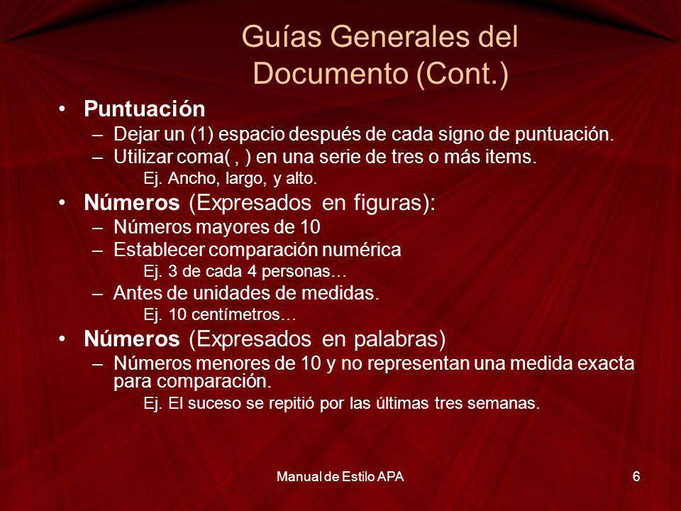 Guías Generales del Documento (Cont.) Puntuación –Dejar un (1) espacio después de cada signo de puntuación. –Utilizar coma(, ) en una serie de tres o