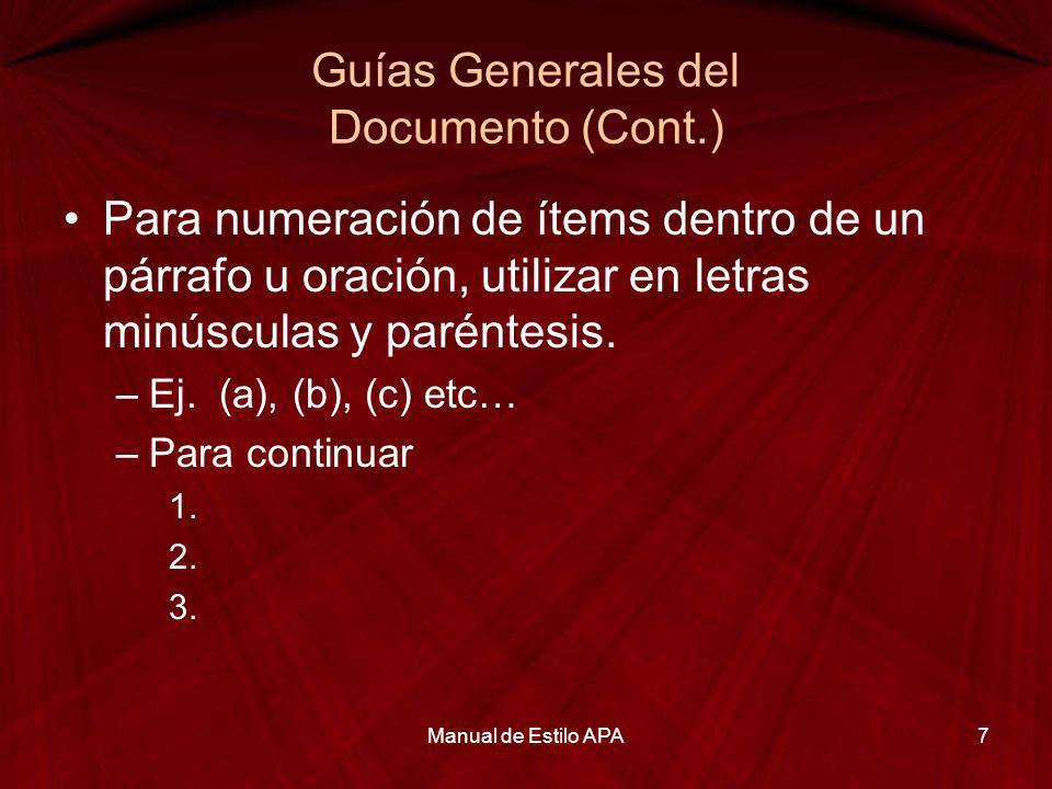 Guías Generales del Documento (Cont.) Para numeración de ítems dentro de un párrafo u oración, utilizar en letras minúsculas y paréntesis. –Ej. (a), (