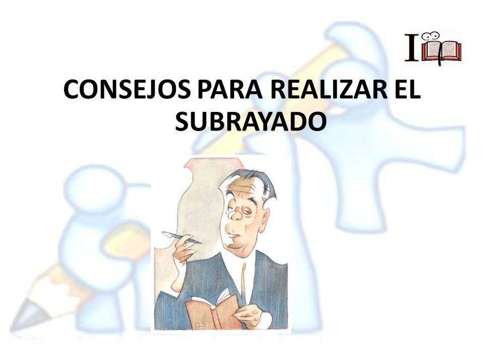 CONSEJOS PARA REALIZAR EL SUBRAYADO