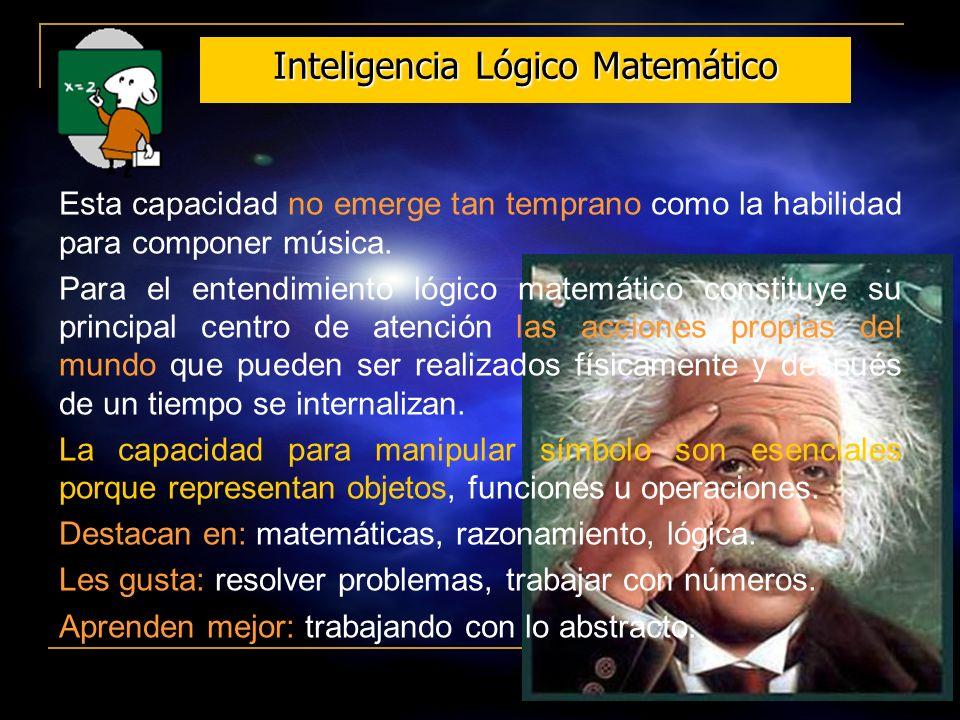 16 Inteligencia Musical. Es un don que puede estar dotado un individuo más tempranamente. La imagen musical se inicia desde una melodía o ritmo armóni