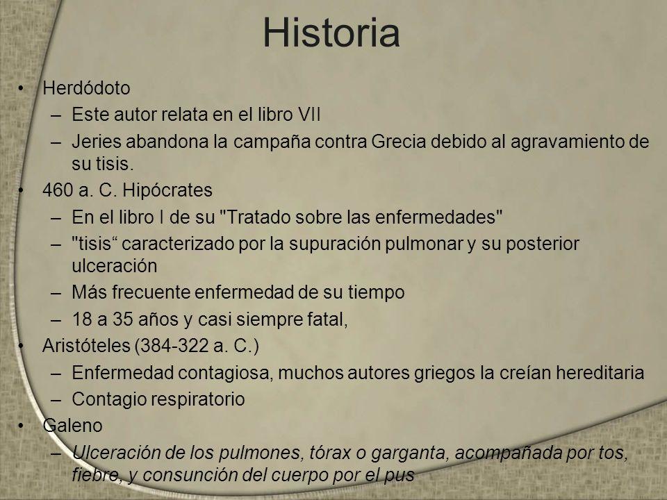 Historia Herdódoto –Este autor relata en el libro VII –Jeries abandona la campaña contra Grecia debido al agravamiento de su tisis. 460 a. C. Hipócrat