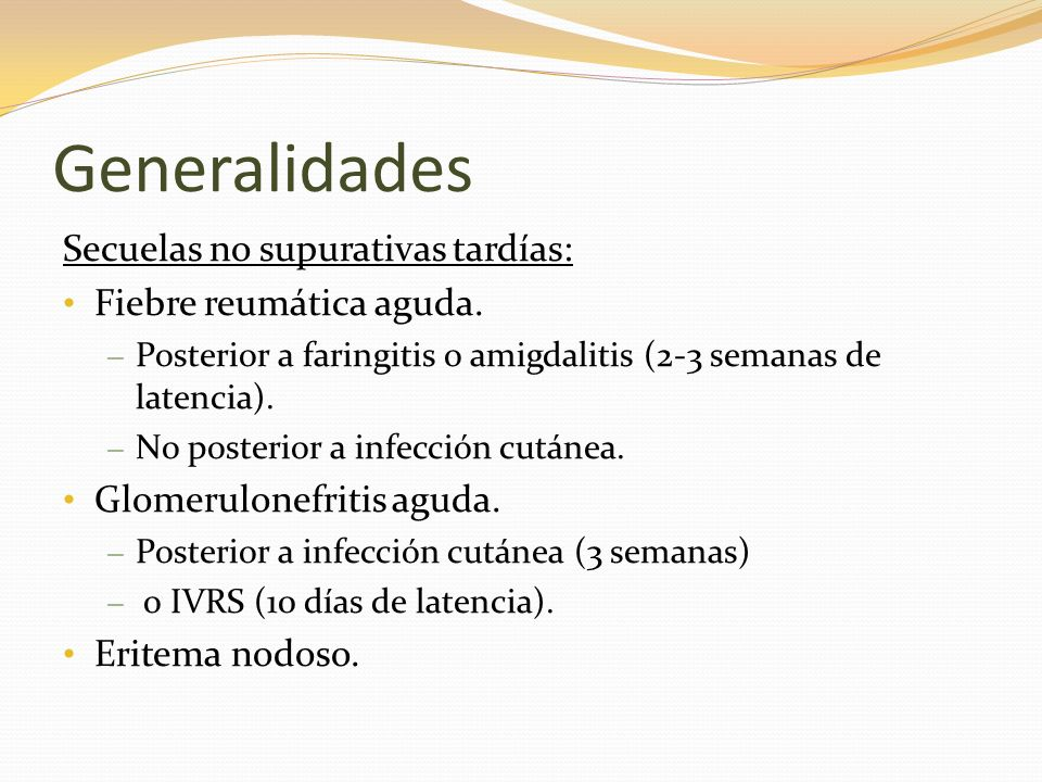 Generalidades Hay relación clara entre infección por ciertos serotipos y nefritis posterior.