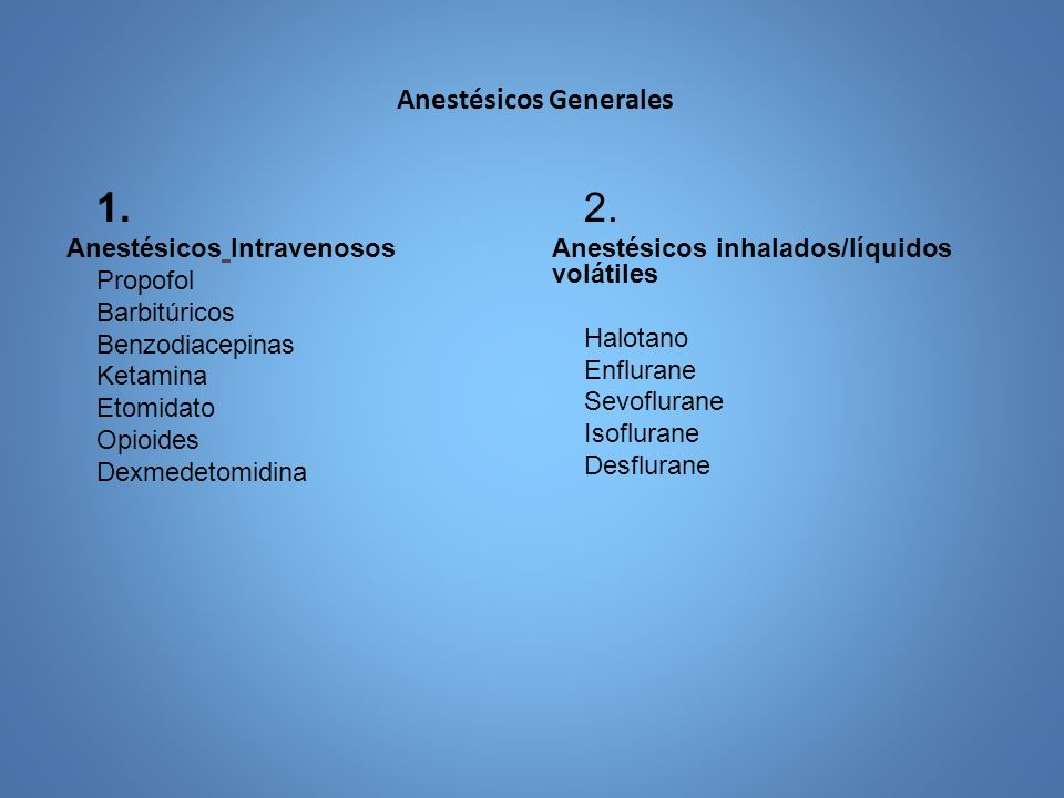 Anestésicos inhalados Líquidos volátiles 1.Halotano 2.Enflurane 3.Sevoflurane 4.Isoflurane 5.Desflurane 6.Oxido Nitroso Gas 1.Oxido Nitroso