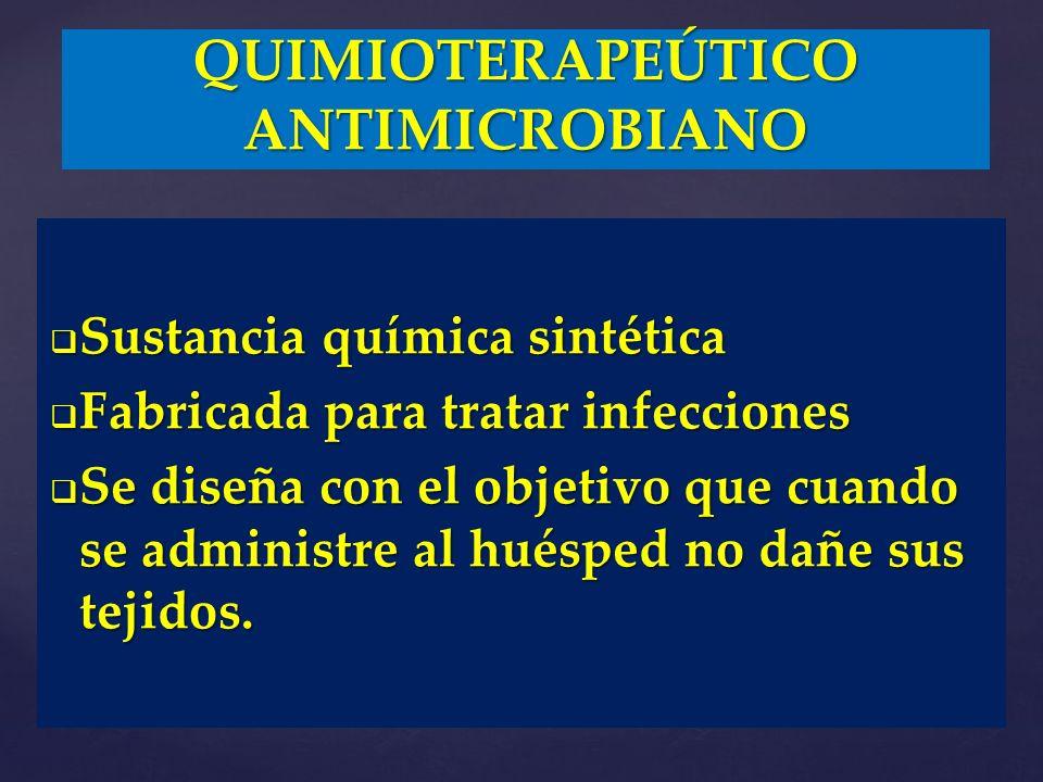 Sustancia química sintética Sustancia química sintética Fabricada para tratar infecciones Fabricada para tratar infecciones Se diseña con el objetivo