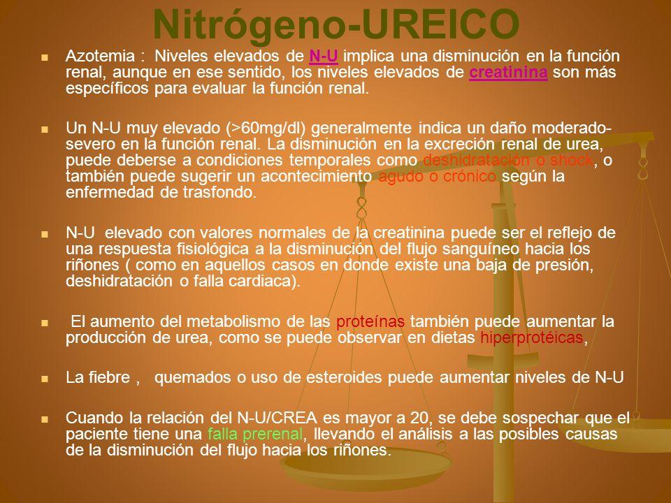 Nitrógeno-UREICO Azotemia : Niveles elevados de N-U implica una disminución en la función renal, aunque en ese sentido, los niveles elevados de creati