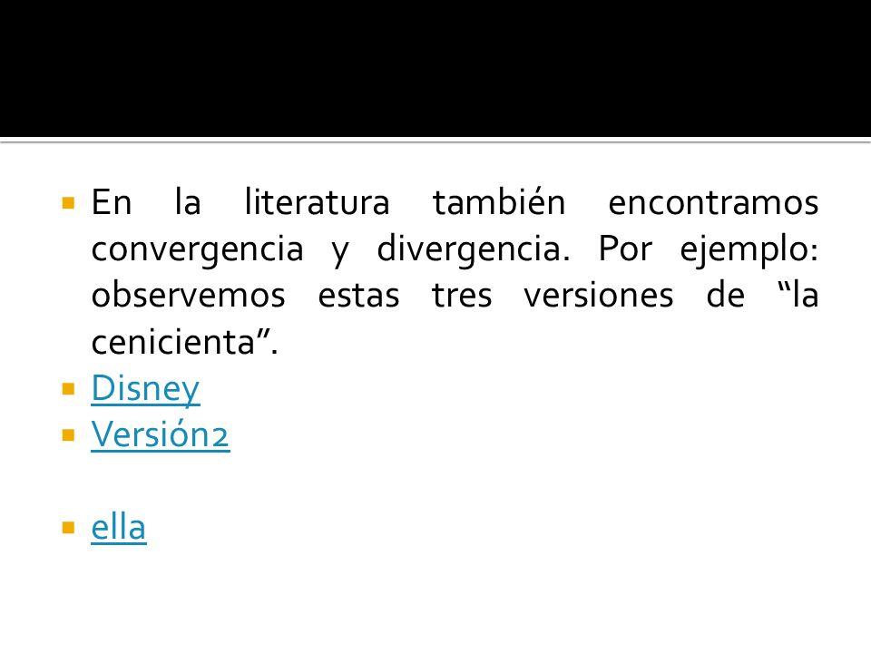 En la literatura también encontramos convergencia y divergencia.