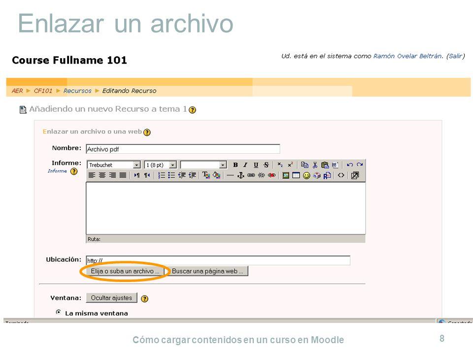 Cómo cargar contenidos en un curso en Moodle 8 Enlazar un archivo