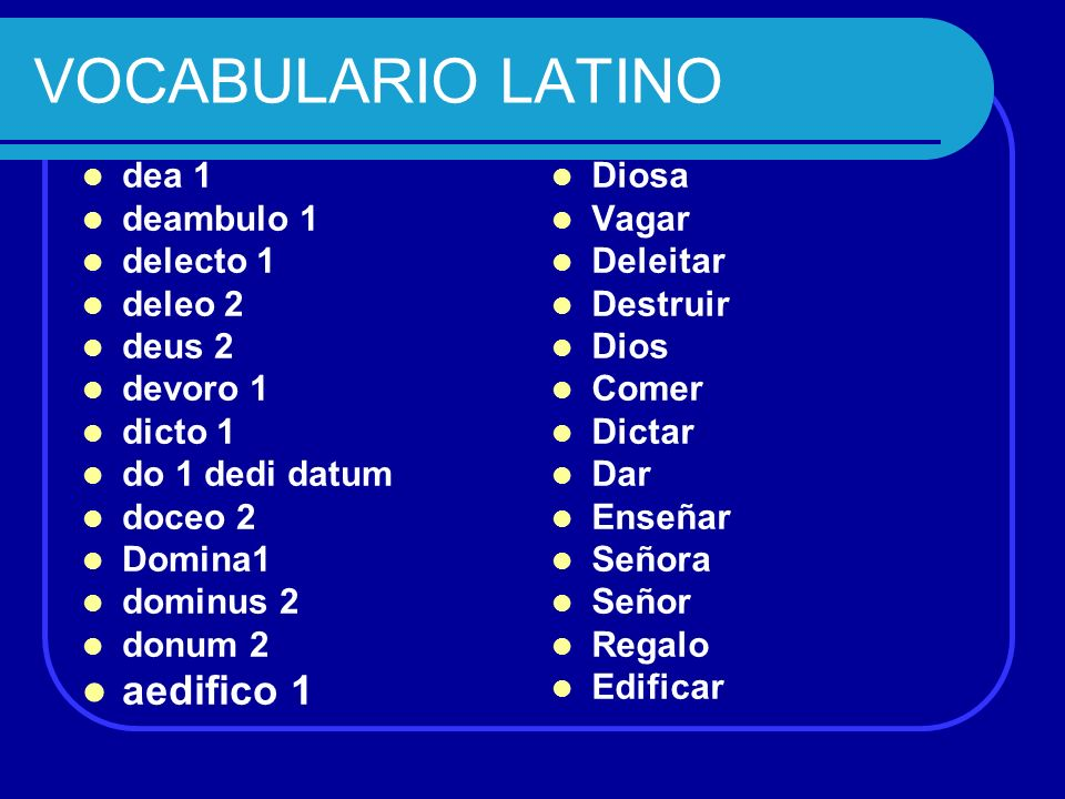 VOCABULARIO LATINO equus 2 et exemplum 2 fabula 1 fagus 2 fecundus -a- um (adjetivo) gladius 2 gratus -a- um (adjetivo) habeo 2 horrendus -a- um (adjetivo) hortus 2 Caballo Y Ejemplo Leyenda Haya Fértil Espada Agradable Tener Horrible Huerto