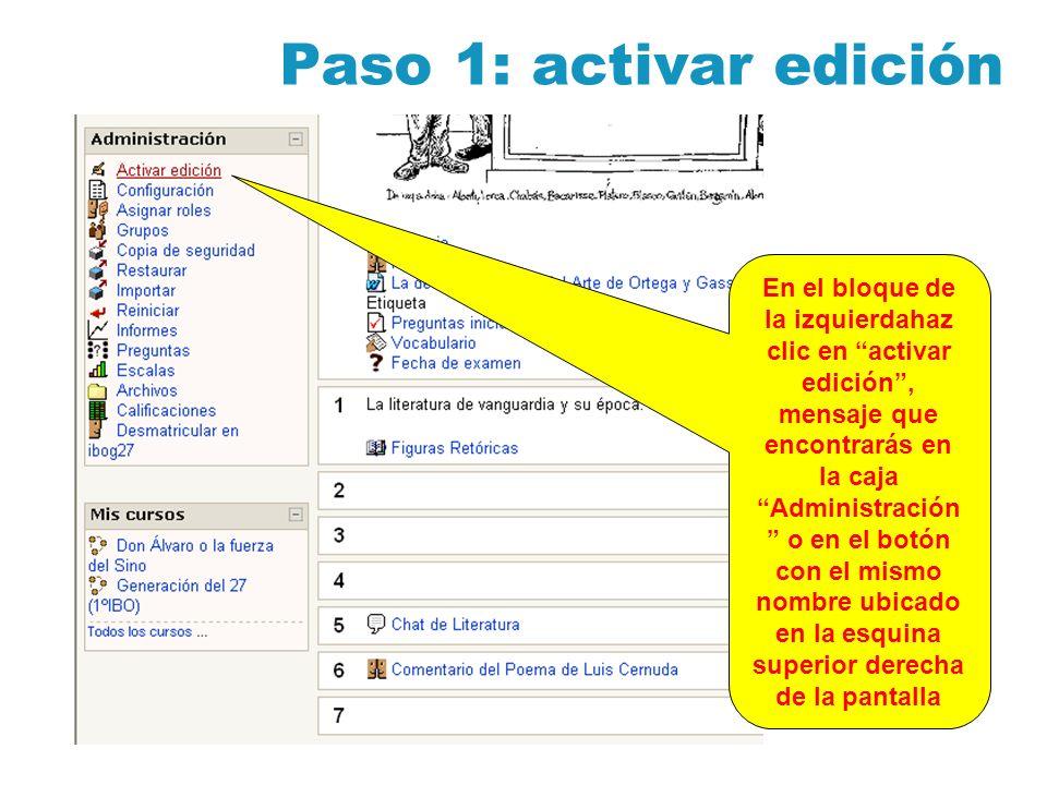 Paso 1: activar edición En el bloque de la izquierdahaz clic en activar edición, mensaje que encontrarás en la caja Administración o en el botón con el mismo nombre ubicado en la esquina superior derecha de la pantalla