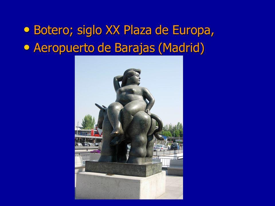 Botero; siglo XX Plaza de Europa, Botero; siglo XX Plaza de Europa, Aeropuerto de Barajas (Madrid) Aeropuerto de Barajas (Madrid)