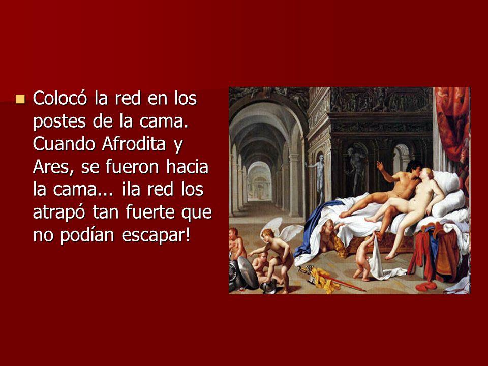 Hefesto llamó entonces a todos los dioses para reirse de los amantes atrapados.