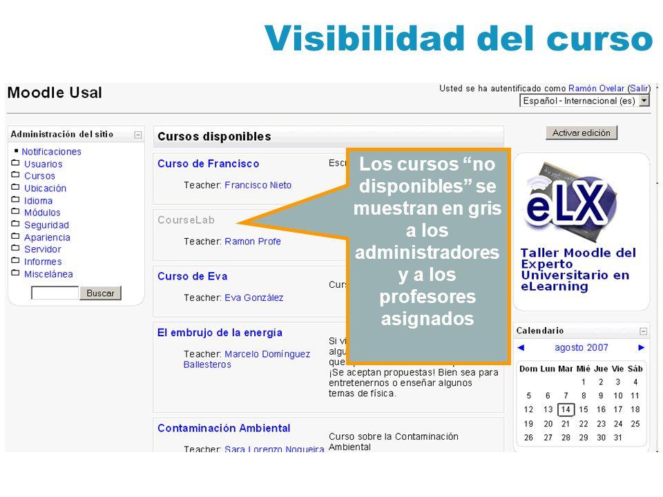 Visibilidad del curso Los cursos no disponibles se muestran en gris a los administradores y a los profesores asignados