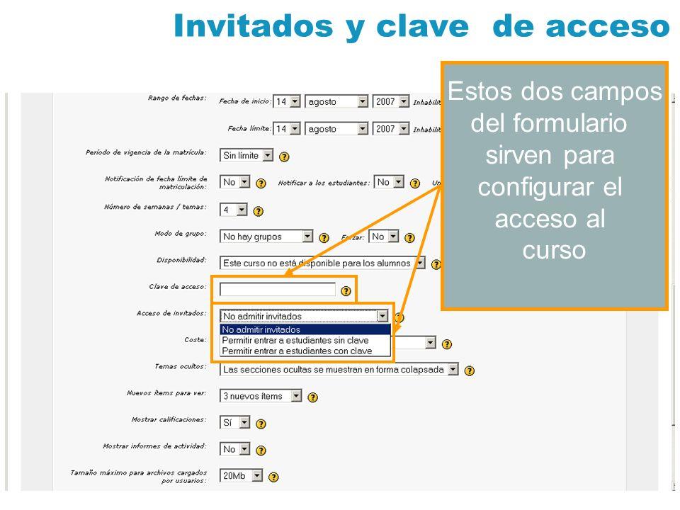 Invitados y clave de acceso Estos dos campos del formulario sirven para configurar el acceso al curso