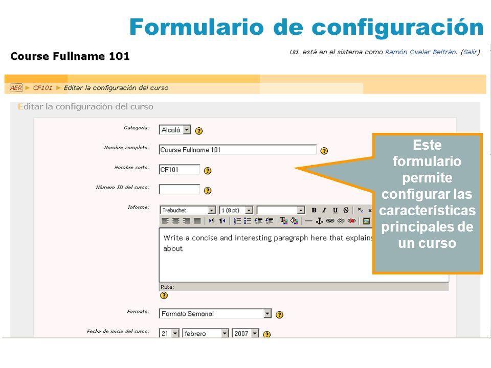 Formulario de configuración El administrador puede modificar algunas opciones, o guardar cambios y dejar este trabajo a los profesores que sean asignados al curso