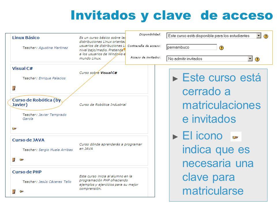 Invitados y clave de acceso Este curso está cerrado a matriculaciones e invitados El icono indica que es necesaria una clave para matricularse