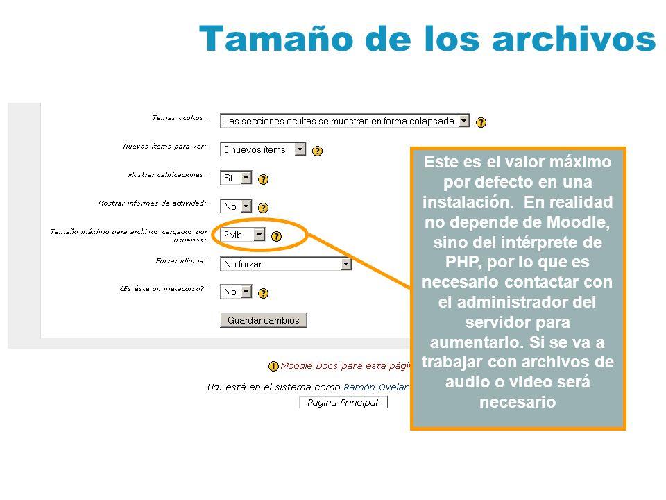 Tamaño de los archivos Este es el valor máximo por defecto en una instalación.