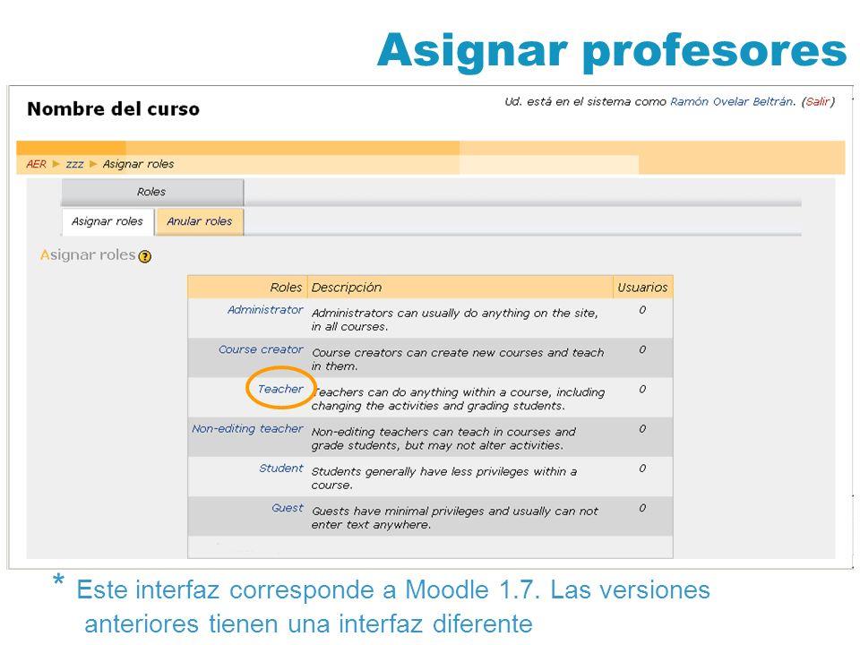 Asignar profesores * Este interfaz corresponde a Moodle 1.7.