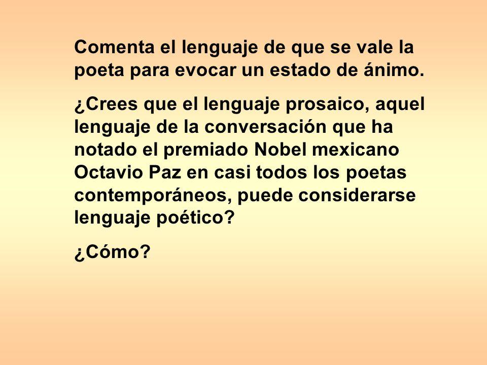 Comenta el lenguaje de que se vale la poeta para evocar un estado de ánimo.