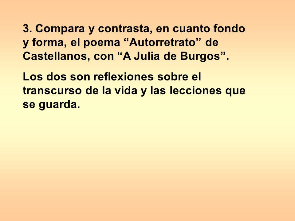 3. Compara y contrasta, en cuanto fondo y forma, el poema Autorretrato de Castellanos, con A Julia de Burgos. Los dos son reflexiones sobre el transcu