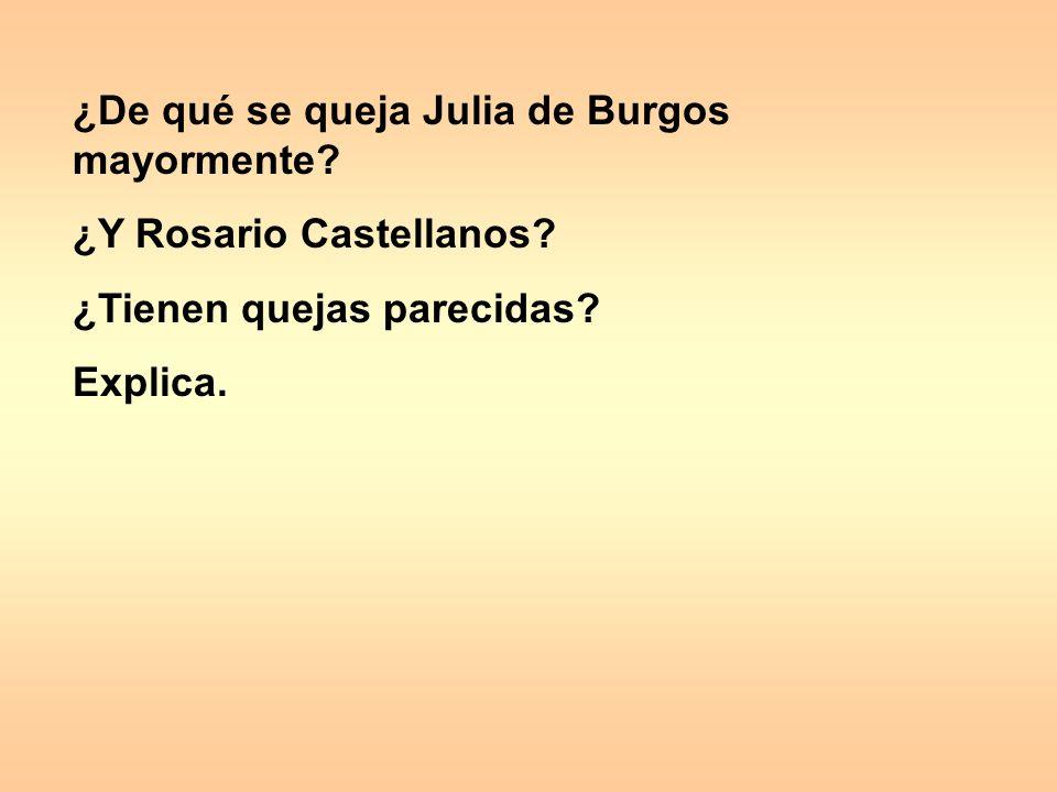 ¿De qué se queja Julia de Burgos mayormente.¿Y Rosario Castellanos.