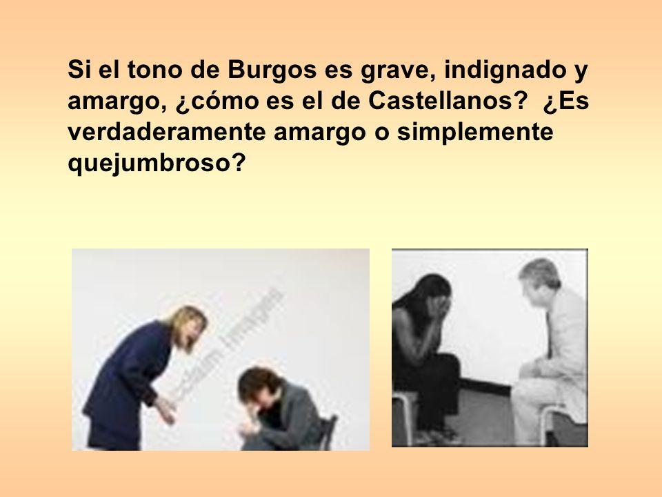 Si el tono de Burgos es grave, indignado y amargo, ¿cómo es el de Castellanos.