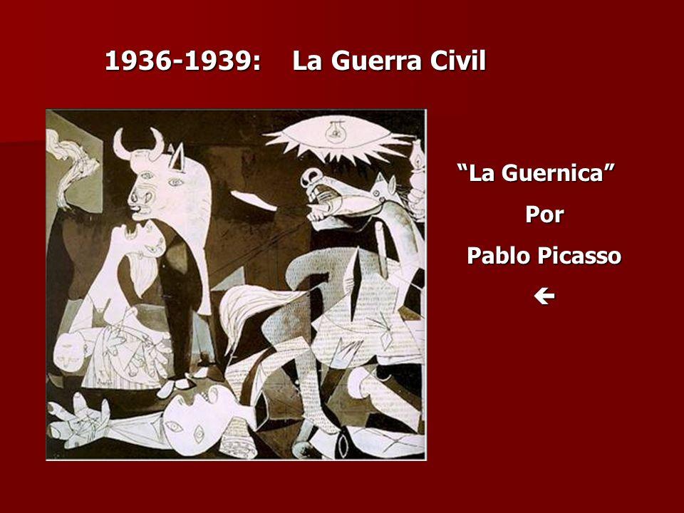 La Guernica Por Pablo Picasso 1936-1939: La Guerra Civil