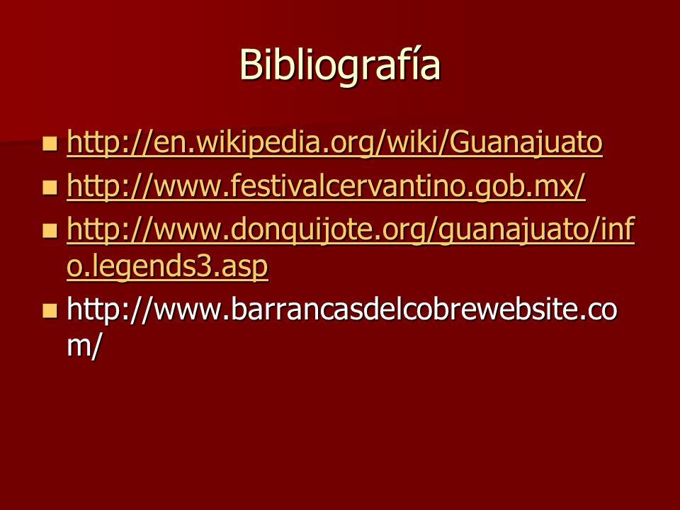 Bibliografía http://en.wikipedia.org/wiki/Guanajuato http://en.wikipedia.org/wiki/Guanajuato http://en.wikipedia.org/wiki/Guanajuato http://www.festiv