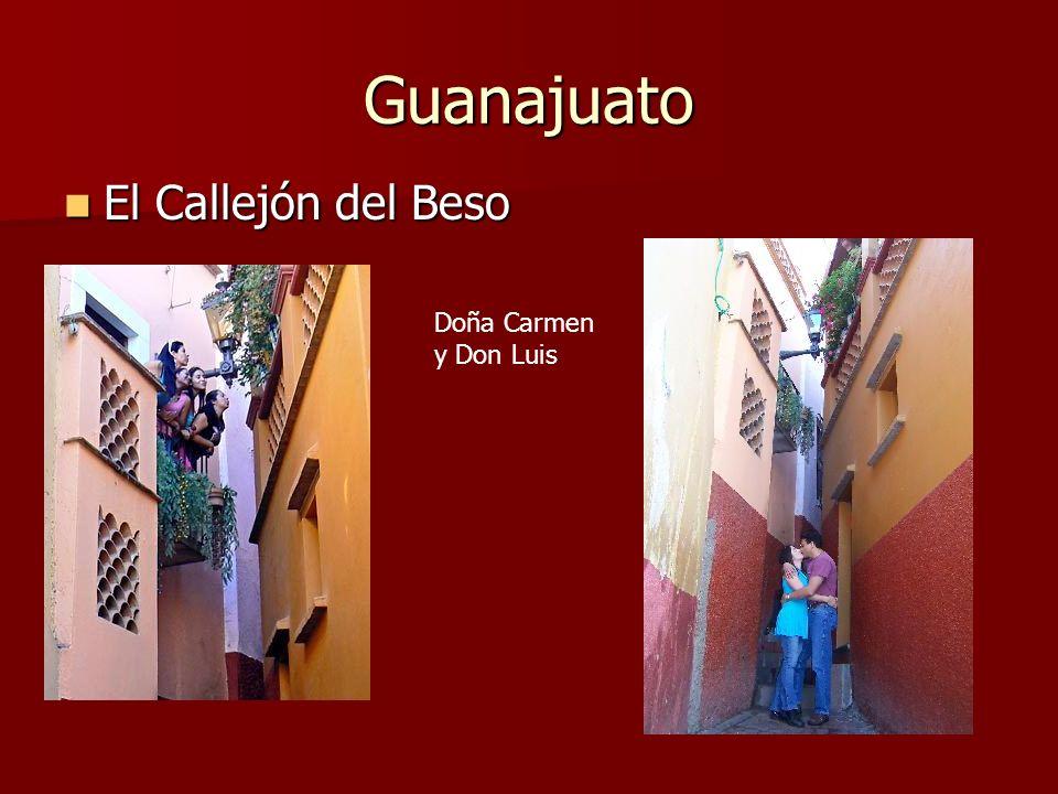Guanajuato El Callejón del Beso El Callejón del Beso Doña Carmen y Don Luis