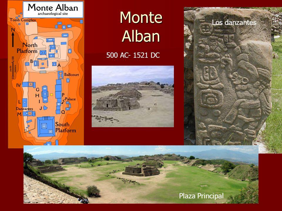 Monte Alban 500 AC- 1521 DC Plaza Principal Los danzantes