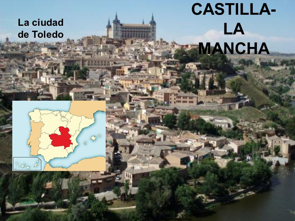 CASTILLA- LA MANCHA La ciudad de Toledo