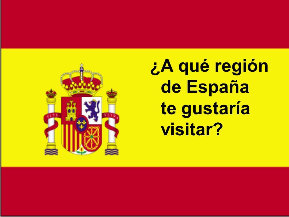 ¿A qué región de España te gustaría visitar?