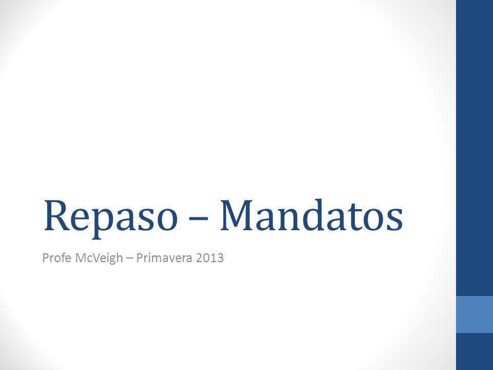 ¿Qué es un mandato.Un mandato (command) es una manera de pedir algo de alguien.