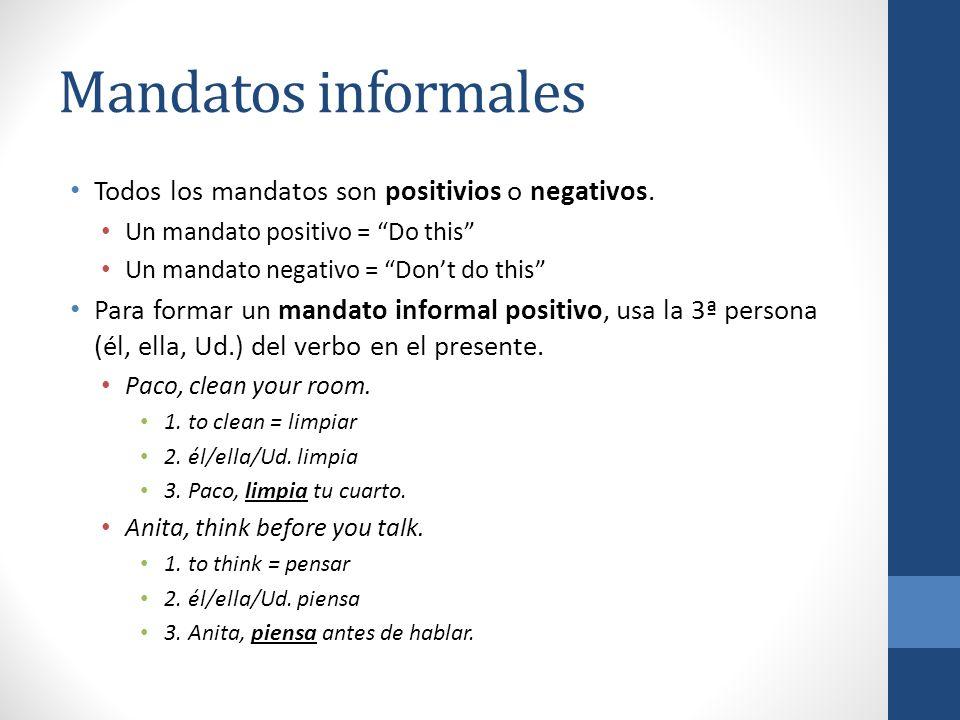 Mandatos informales - positivos ¡Practiquemos.Juan, bring your book.