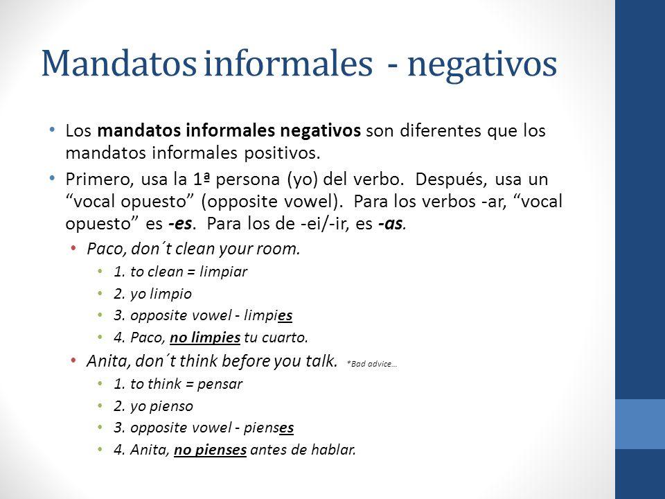 Mandatos informales - negativos ¡Practiquemos.Juan, dont bring your book.