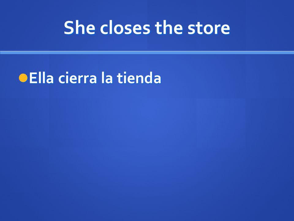 She closes the store Ella cierra la tienda Ella cierra la tienda