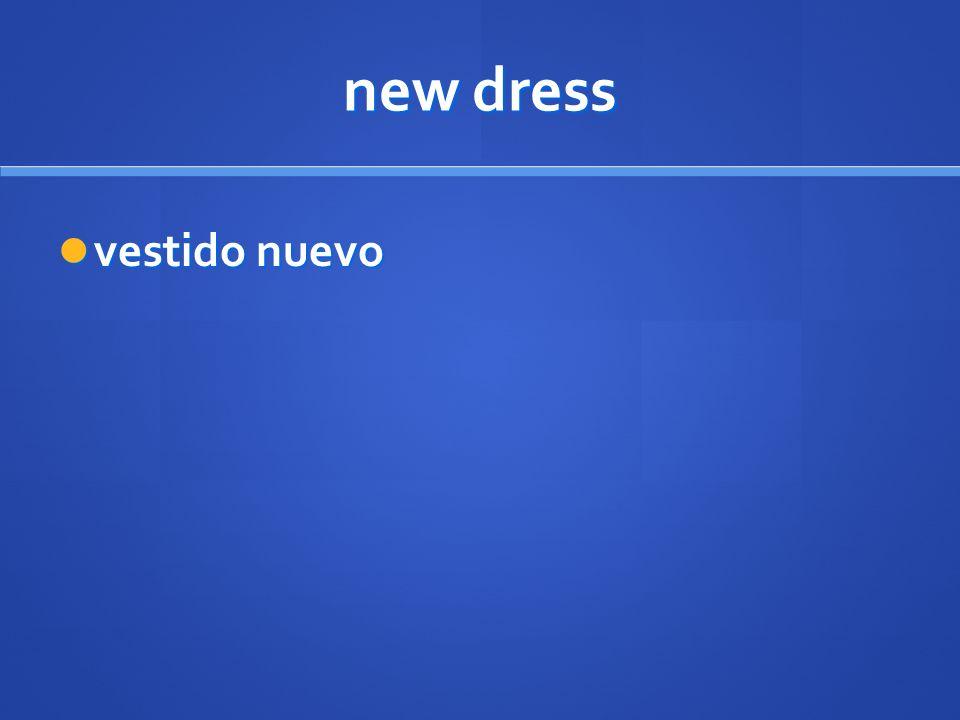 new dress vestido nuevo vestido nuevo
