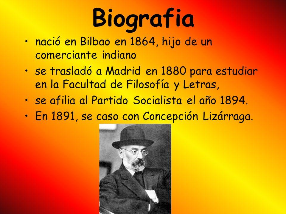 Biografia nació en Bilbao en 1864, hijo de un comerciante indiano se trasladó a Madrid en 1880 para estudiar en la Facultad de Filosofía y Letras, se afilia al Partido Socialista el año 1894.