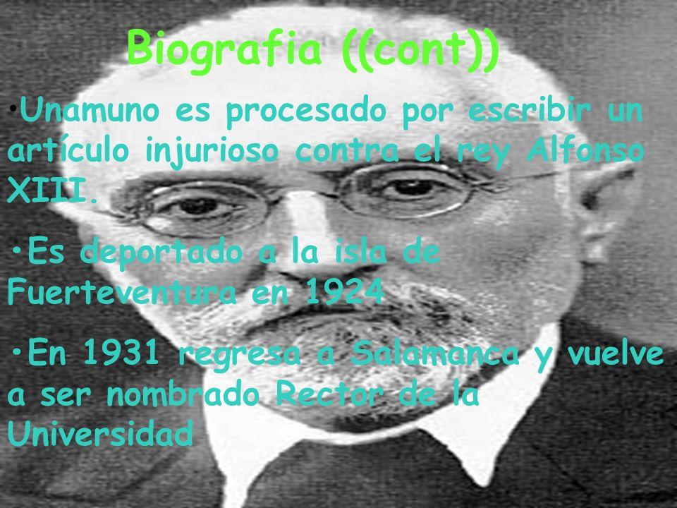 Biografia ((cont)) Unamuno es procesado por escribir un artículo injurioso contra el rey Alfonso XIII.
